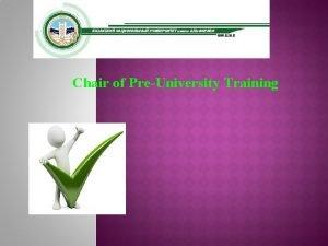 Chair of PreUniversity Training Educationalmethodical Internatio international Chair
