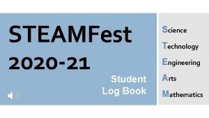 STEAMFest 2020 21 Student Log Book Science Technology