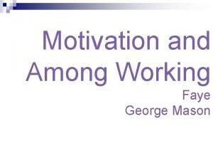 Motivation and Among Working Faye George Mason SelfRegulation