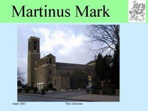 Martinus Mark maart 2003 Theo Schouten Commissie Gebouwen