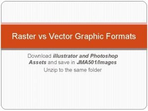 Raster vs Vector Graphic Formats Download illustrator and
