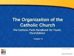 The Organization of the Catholic Church The Catholic