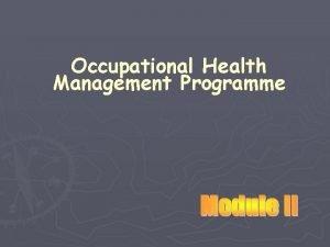 Occupational Health Management Programme Occupational Health Management Programme