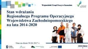 Wojewdzki Urzd Pracy w Szczecinie Stan wdraania Regionalnego