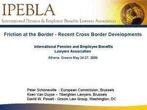 Friction at the Border Recent Cross Border Developments