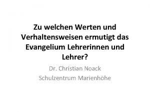 Zu welchen Werten und Verhaltensweisen ermutigt das Evangelium