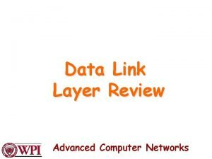 Data Link Layer Review Advanced Computer Networks Data