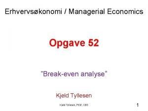 Erhvervskonomi Managerial Economics Opgave 52 Breakeven analyse Kjeld