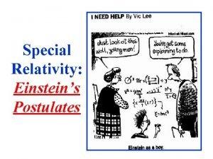 Special Relativity Einsteins Postulates Special Relativity Postulates Special