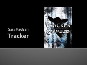 Gary Paulsen Tracker Gary Paulsen Author Notes Vocabulary