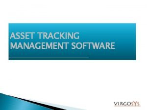 ASSET TRACKING MANAGEMENT SOFTWARE WHAT IS ASSET TRACKING