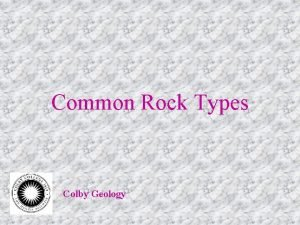 Common Rock Types Colby Geology Igneous Rocks Classification