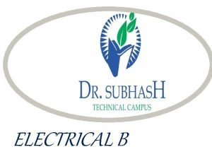 ELECTRICAL B PREPADED BY PRITESH DESAI SWATI GAJERA