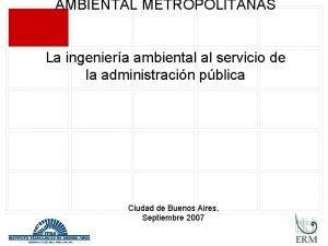 AMBIENTAL METROPOLITANAS La ingeniera ambiental al servicio de