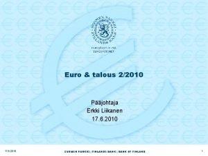 Euro talous 22010 Pjohtaja Erkki Liikanen 17 6