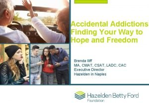 Accidental Addictions Finding Your Way to Hope and