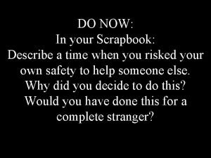 DO NOW In your Scrapbook Describe a time