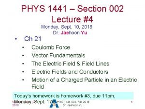 PHYS 1441 Section 002 Lecture 4 Monday Sept