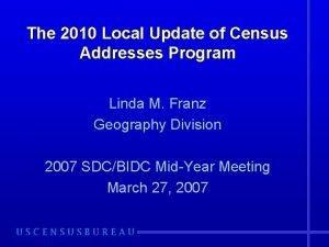 The 2010 Local Update of Census Addresses Program