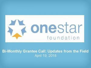 BiMonthly Grantee Call Updates from the Field April