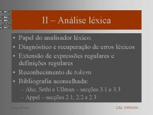 II Anlise lxica Papel do analisador lxico Diagnstico