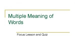 Multiple Meaning of Words Focus Lesson and Quiz
