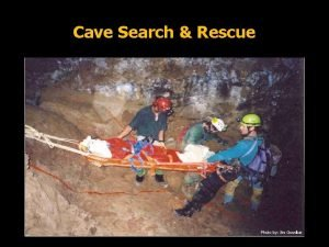 Cave Search Rescue Photo by Jim Goodbar Cave