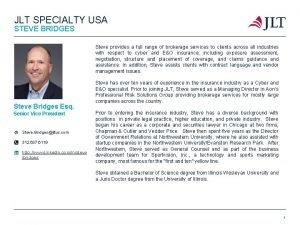 JLT SPECIALTY USA STEVE BRIDGES Steve Bridges Esq
