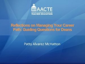 Leadership Reflections on Managing Academy Your Career AACTE