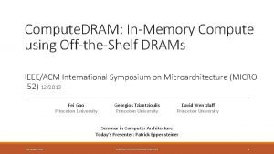 Compute DRAM InMemory Compute using OfftheShelf DRAMs IEEEACM
