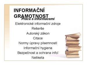 INFORMAN GRAMOTNOST Prce s informacemi Elektronick informan zdroje
