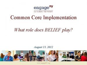 Common Core Implementation What role does BELIEF play