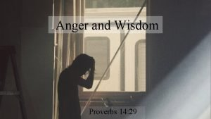 Anger and Wisdom Proverbs 14 29 Anger and