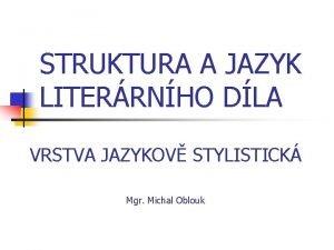STRUKTURA A JAZYK LITERRNHO DLA VRSTVA JAZYKOV STYLISTICK