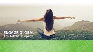 ENGAGE GLOBAL The allofit Company DR KEDAR N