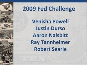 2009 Fed Challenge Venisha Powell Justin Durso Aaron