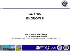 GGY 102 EKONOM II Prof Dr Harun TANRIVERM