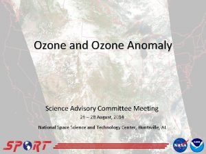 Ozone and Ozone Anomaly Science Advisory Committee Meeting