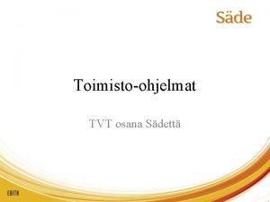 Toimistoohjelmat TVT osana Sdett Tehdn kyselylomake joko tekstinksittely