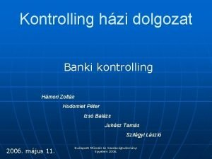 Kontrolling hzi dolgozat Banki kontrolling Hmori Zoltn Hudomiet