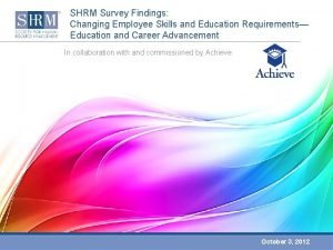 SHRM Survey Findings Changing Employee Skills and Education