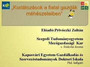 Korltozsok a fiatal gazdk mhszeteiben Elad Privczki Zoltn