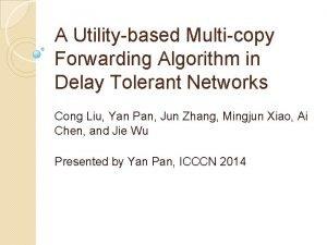 A Utilitybased Multicopy Forwarding Algorithm in Delay Tolerant