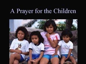 A Prayer for the Children We Pray For