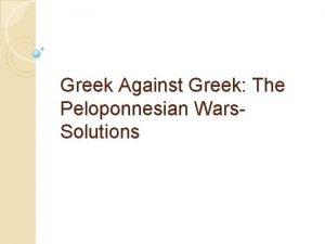 Greek Against Greek The Peloponnesian Wars Solutions The
