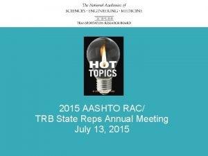 2015 AASHTO RAC TRB State Reps Annual Meeting