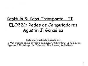 Captulo 3 Capa Transporte II ELO 322 Redes