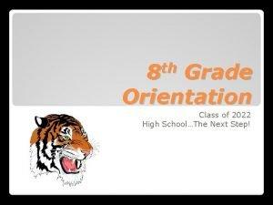 th 8 Grade Orientation Class of 2022 High