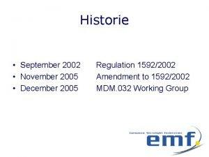 Historie September 2002 November 2005 December 2005 Regulation