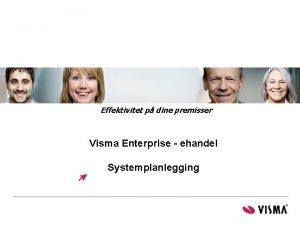 Effektivitet p dine premisser Visma Enterprise ehandel Systemplanlegging